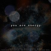 You Are Energy (feat. Fearless Soul) by Fearless Motivation Instrumentals