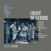 Chant de guerre (Les musiciens et la Grande Guerre, Vol. 11) by Emmanuel Pélaprat