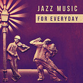 Jazz Music for Everyday – Romantic and Sentimental Mood, Jazz at Midnight by Restaurant Music Songs