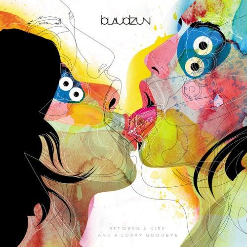 Between A Kiss And A Sorry Goodbye - Radio Edit (Radio Edit) by Blaudzun