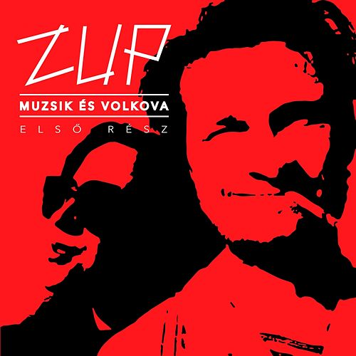 Muzsik És Volkova, Vol. 1 by Zup