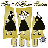 Gold by McGuire Sisters