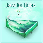 Jazz for Relax – The Best Soothing Jazz to Rest, Have a Good Mood with Romantic Jazz, Relaxing Piano with Instrumental Melody by Soft Jazz Music