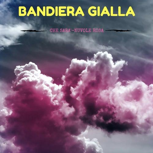 Che sarà / Nuvole rosa by I Bandiera Gialla