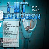 Hit Explosion 2016, Pt. 3 by Various Artists