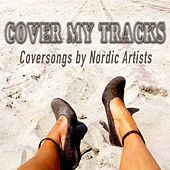 Cover My Tracks (Coversongs by Nordic Artists) by Various Artists
