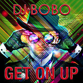 Get on Up von DJ Bobo