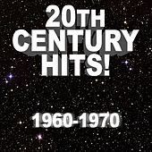 20th Century Hits! 1960 - 1970 by Various Artists