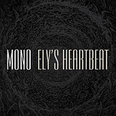 Ely's Heartbeat by Mono