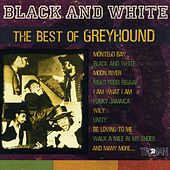 Black and White - The Best of Greyhound by Various Artists