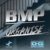 Organise / BMP by Durrty Goodz