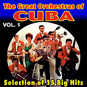 The Great Orchestras of Cuba - Vol. 1 by Various Artists