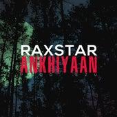 Ankhiyaan by Raxstar
