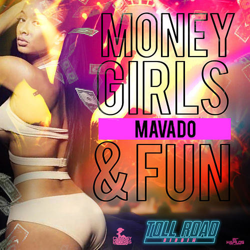 Money, Girls & Fun - Single by Mavado