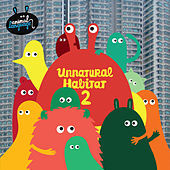 Unnatural Habitat 2 by Various Artists