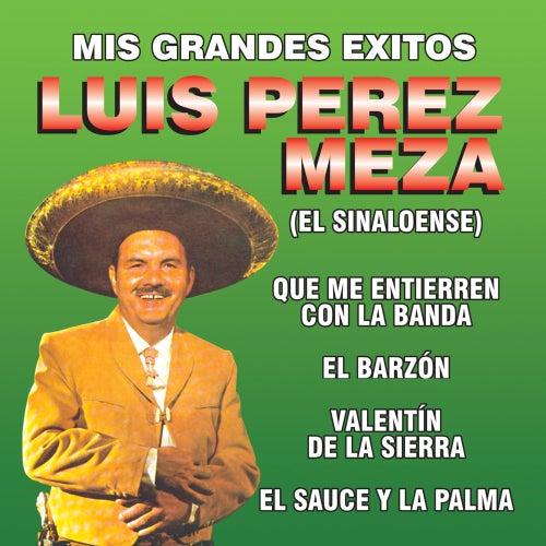 Mis Grandes Exitos by Luis Perez Meza