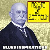 Roots Of Zeppelin Blues Inspirations by Various Artists