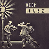 Deep Jazz – Ambience, Deep Lounge Jazz Music, Serenity Jazz by Gold Lounge