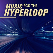 Music For The Hyperloop by Various Artists