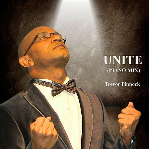 Unite (Piano Mix) by Trevor Pinnock