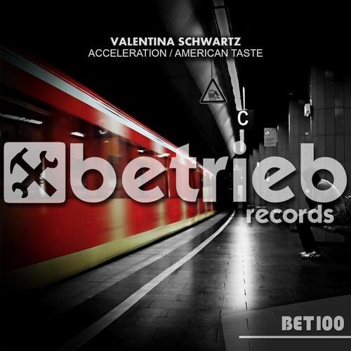 Acceleration / American Taste by Valentina Schwartz