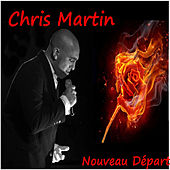 Nouveau départ by Chris Martin