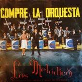 Compré la Orquesta by Los Melódicos