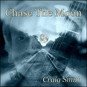 Chase the Moon by Craig Smith