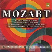Mozart: Flute Quartet in D; Clarinet Quintet in a; Quintet for Piano and Wind in E Flat by Ensemble 360