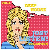 Just Listen! Collection, Vol. 4 - Finest Selection of Deep House by Various Artists