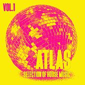 Atlas, Vol. 1 - Selection of House Music by Various Artists