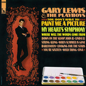 (You Don't Have To) Paint Me A Picture by Gary Lewis & The Playboys