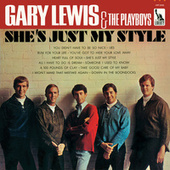 She's Just My Style by Gary Lewis & The Playboys