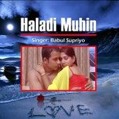 Haladi Muhin by Babul Supriyo