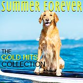 Summer Forever The Gold Hits Collection by Various Artists