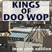 Kings Of Doo Wop New York Edition by Various Artists