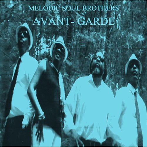 Avant-Garde by Melodic Soul Brothers