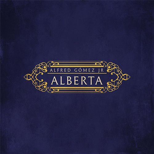 Alberta by Alfred Gomez  Jr.