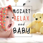 Mozart, Relax and Baby – Classical Songs for Baby, Time with Mozart, Music for Relaxation and Listening, Effect Lullabies by Baby Lullaby (1)