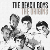 The Origins von The Beach Boys
