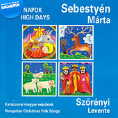 Jeles napok, Karácsonyi magyar népdalok by Various Artists