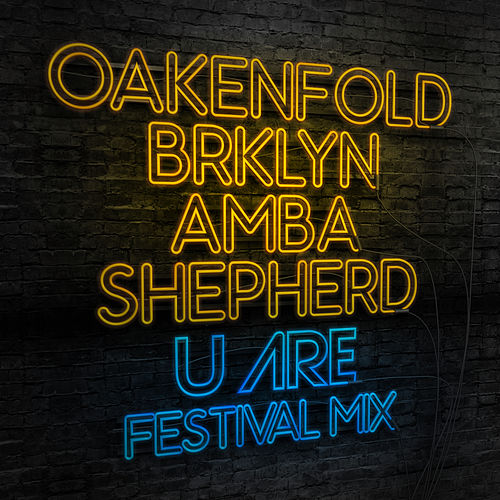 U Are (Festival Mix) by Paul Oakenfold