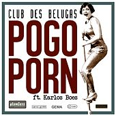 Pogo Porn by Club Des Belugas