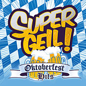 Supergeil! - Oktoberfest Hits von Various Artists