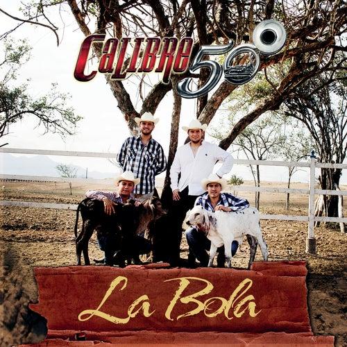 La Bola by Calibre 50