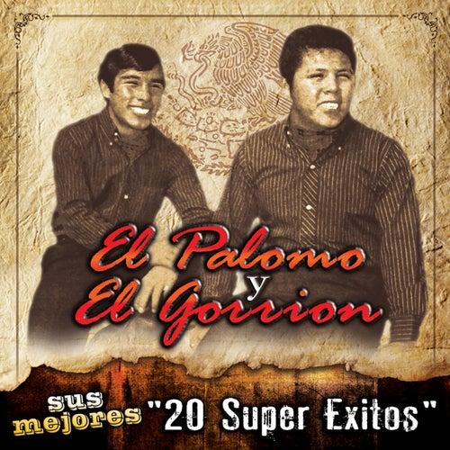 Sus Mejores 20 Super Exitos by El Palomo Y El Gorrion