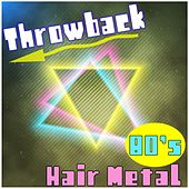 Throwback 80's Hair Metal by Various Artists