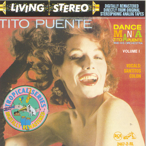 Dance Mania: Tito Puente And His Orchestra Volume I by Tito Puente
