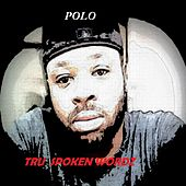 Tru Spoken Wordz by Polo & Pan