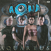 Aquarius by Aqua